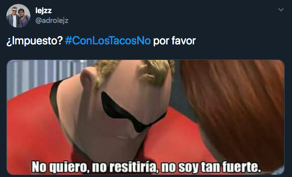 #ConLosTacosNo: Los mejores memes de el impuesto a los tacos